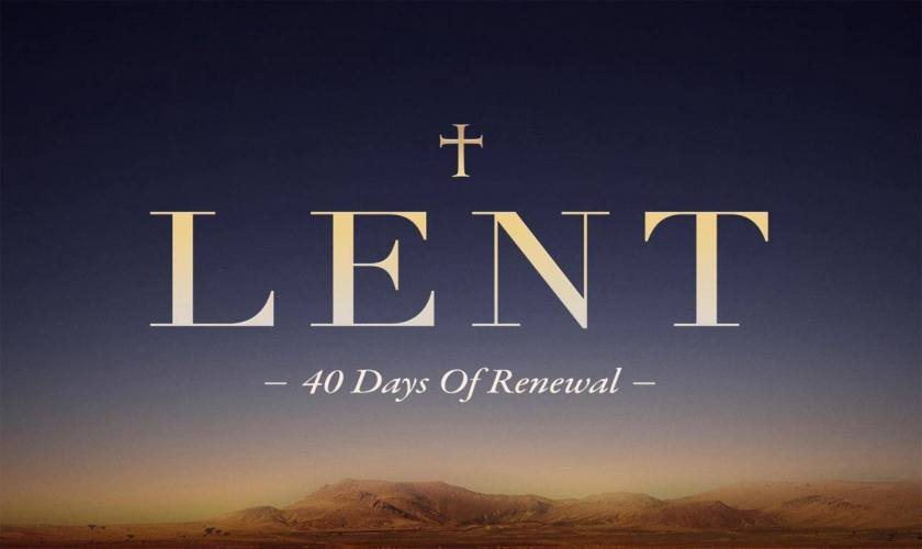 Lent – 40 Days of Renewal